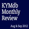 Monthly Review: August & September 2012