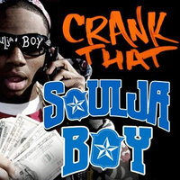 Crank That Soulja Boy