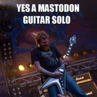 YES A MASTODON GUITAR SOLO