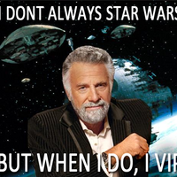 I don't always star wars, but when I do, i VIP