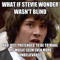 Stevie Wonder Is Not Blind