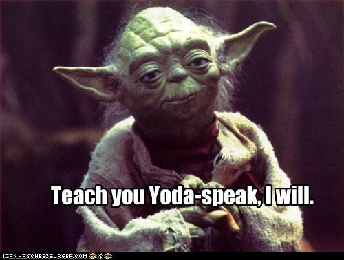 Yodaspeak | Know Your Meme