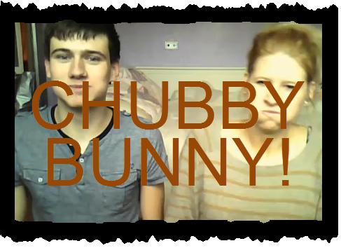 Chubby bunny death idea opinion