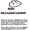 MouthFellOff