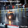 NASCAR Race Delayed By Rain?