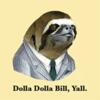 Dolla Dolla Bill Y'all Sloth
