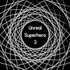 Unreal Superhero 3 YTPMVs/Remixes