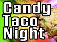 Epic Meal Time: Candy Taco Night