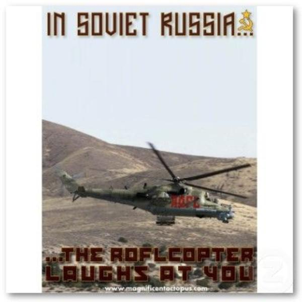 in_soviet_russia_the_roflcopter_laughs_at_you_poster ...
