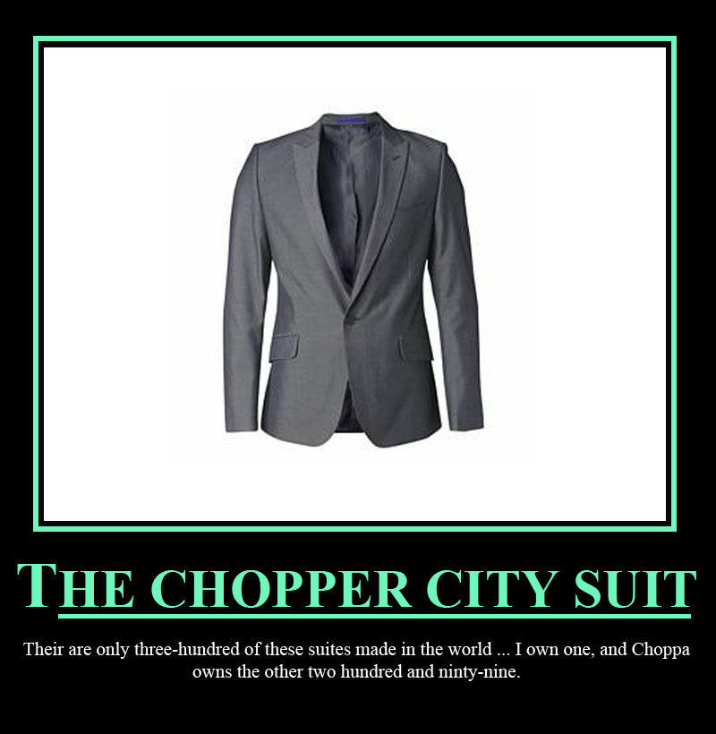 Chopper City Suit Video Chopper City Suit Know