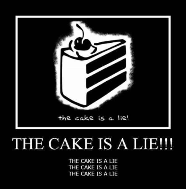[Image - 5963] | The Cake is a Lie | Know Your Meme