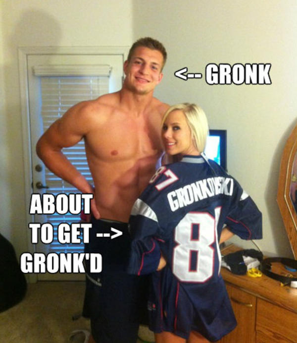 [Image - 235307]   Gronk'd   Know Your Meme
