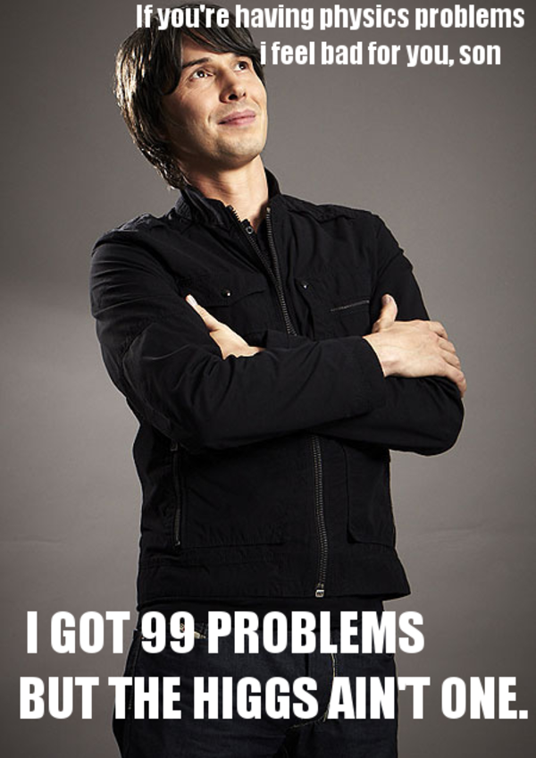 99 Problems Brian Cox I Got 99 Problems But A Bitch Ain
