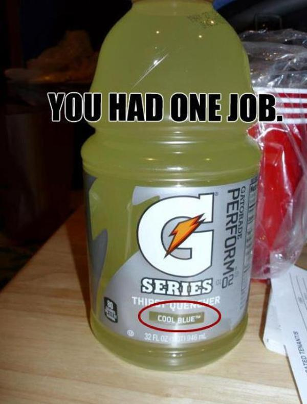 [Image - 573251] | You Had One Job | Know Your Meme