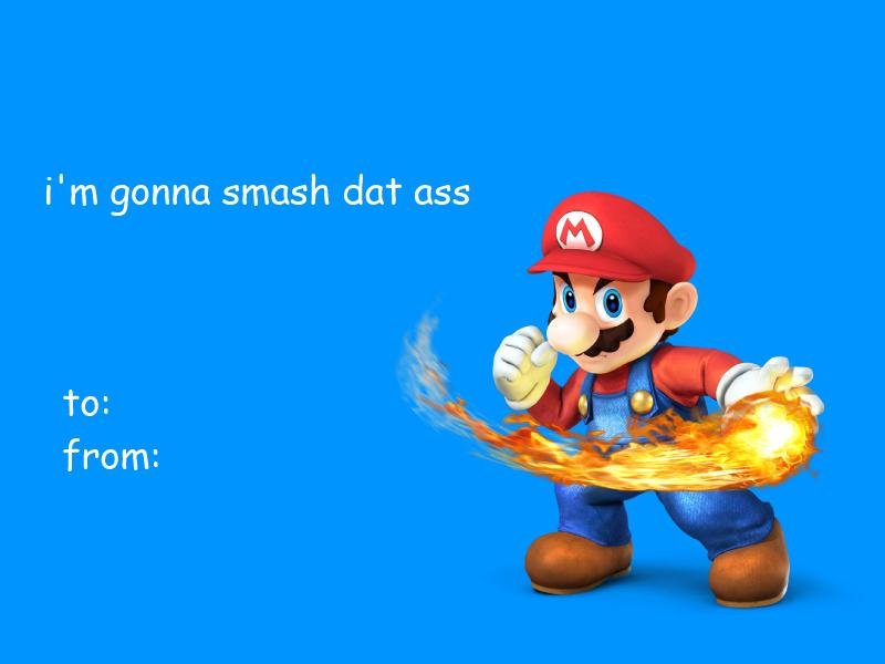 Gonna Smash Dat Ass Valentines Day Ecards – Super Mario Bros Valentine Cards