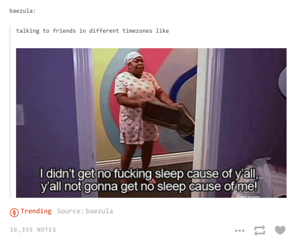 Tumblr No-Sleep Example | I Didn't Get No Sleep 'Cause Of ...