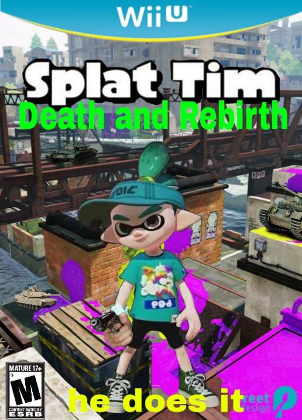Splat Tim S New Remake Splat Tim Know Your Meme
