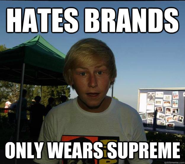 Hates Brands Supreme Know Your Meme