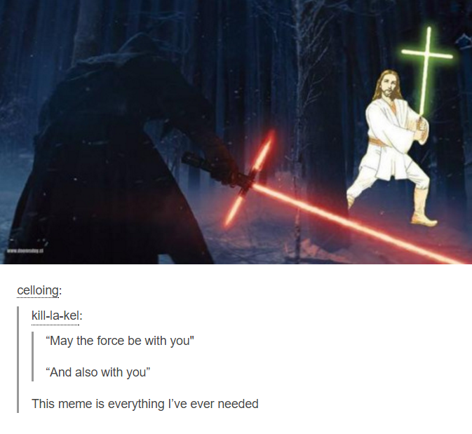 May Jesus Be With You May The Force Be With You Know