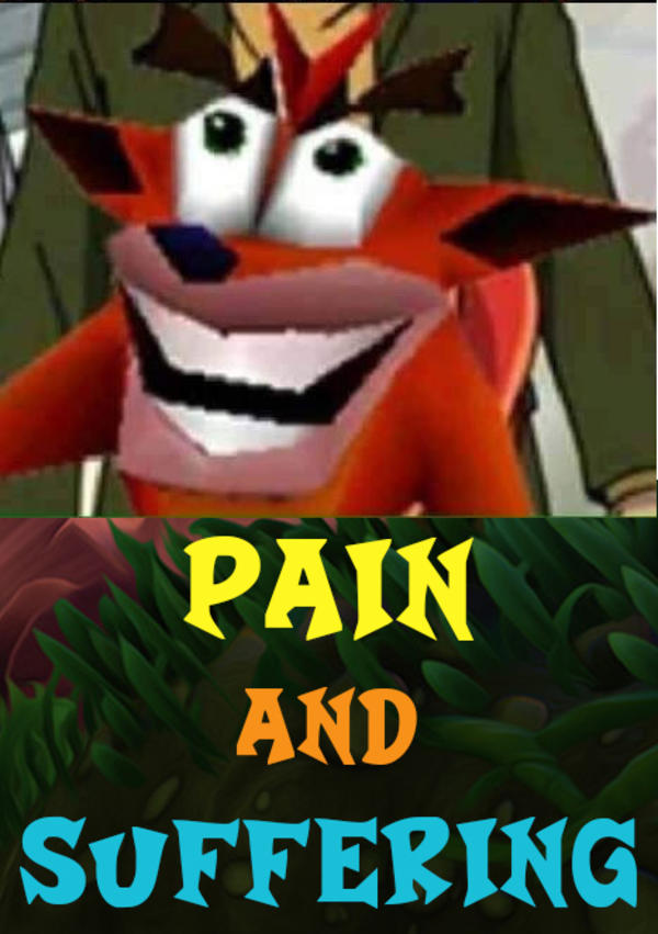 Pain And Suffering | Crash Bandicoot | Know Your Meme