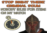 Stop right there criminal scum!