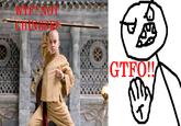 GTFO!