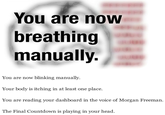 You Are Now Breathing Manually