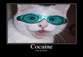 I do Cocaine