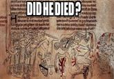 Did He Died?