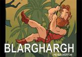 Nigel Thornberry- BLARGHHARGHHHH