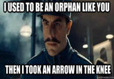 I Took an Arrow in the Knee