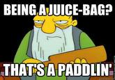 That's a Paddlin'