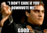 Downvoting Roman / Commodus Thumbsdown