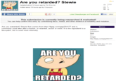 Are you retarded?