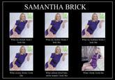 Samantha Brick's Column