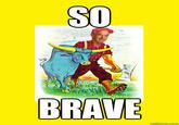 So Brave