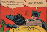 My Parents Are Dead / Batman Slapping Robin