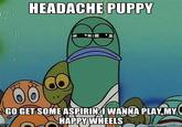 Headache Puppy