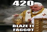 420 Blaze It