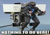 Nothing To Do Here / Jet Pack Guy