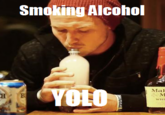 Smoking Alcohol