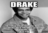 Drake The Type Of...