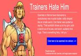 Trainers Hate Him