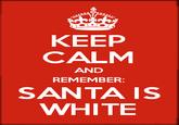 Santa Claus is White
