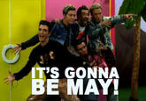 """It's Gonna Be May"""