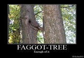 Faggot Tree