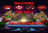 No Items, Fox Only, Final Destination