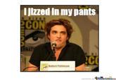 Jizz In My Pants