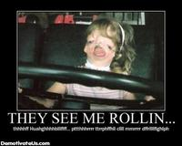 They-see-me-rollin-demotivational-poster