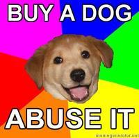 Advice-dog-buy-a-dog-abuse-it